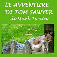 Le avventure di Tom Sawyer [The Adventures of Tom Sawyer] (       UNABRIDGED) by Mark Twain Narrated by Silvia Cecchini