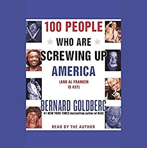 100 People Who Are Screwing Up America (And Al Franken is #37) Audiobook