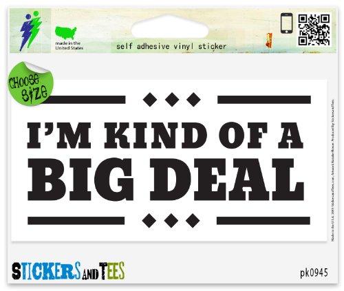 im-kind-of-a-big-deal-vinyl-car-bumper-window-sticker-3-x-1