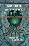 What to Do When You Meet Cthulhu