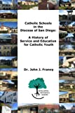 Catholic Schools in the Diocese of San Diego: A History of Service and Education for Catholic Youth