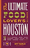 img - for The Ultimate Food Lover's Guide to Houston 3rd Edition book / textbook / text book