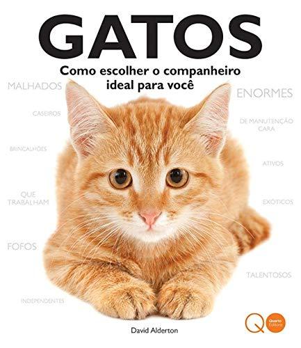 Gatos: Como Escolher o Companheiro Ideal Para Voce (Portuguese Brazilian) Paperback – 2014