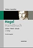 Hegel-Handbuch: Leben – Werk – Schule