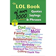 The LOL Book of Over 1000 Quotes, Sayings & Phrases