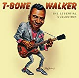 The Essential T-Bone Walker Collection