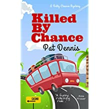 Killed by Chance (Betty Chance Mystery Book 2)