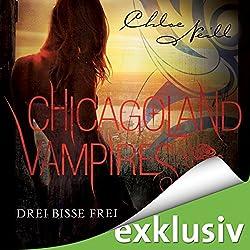 Drei Bisse frei (Chicagoland Vampires 4)