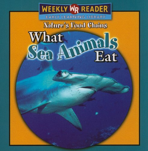 What Sea Animals Eat (Nature's Food Chains) pdf