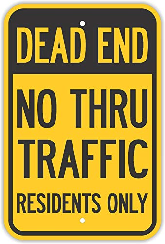 Traffic Signs - Dead End No Thru Traffic Residents Only Signs Road 12 x 18 Aluminum Metal Sign Street Weather Approved Sign 0.04 Thickness
