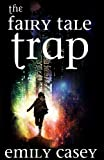 The Fairy Tale Trap (Ivy Thorn Book 1)