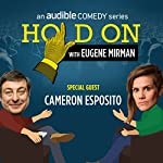 Ep. 7: Just for Laughs Festival: Cameron Esposito (Hold On with Eugene Mirman) | Eugene Mirman,Cameron Esposito