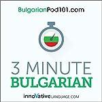 3-Minute Bulgarian - 25 Lesson Series Audiobook |  Innovative Language Learning LLC