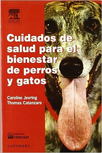 Cuidados de salud para el bienestar de perros y gatos (Spanish Edition) (Spanish) 1st Edition