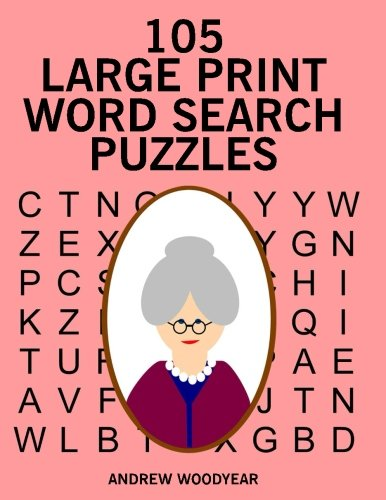 105 Large Print Word Search Puzzles: Senior Citizens' Word Search Puzzles (Volume 1)