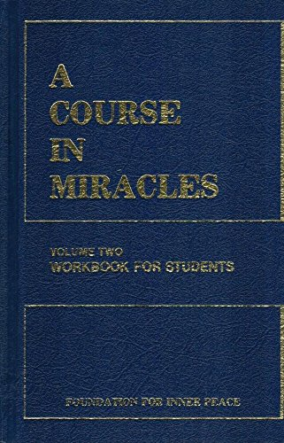 A Course In Miracles, Volume Two, Workbook For Students
