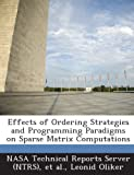 Effects of Ordering Strategies and Programming Paradigms on Sparse Matrix Computations, Leonid Oliker, 1287293727