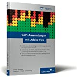 SAP-Anwendungen mit Adobe Flex: SAP-Applikationen der neuesten Generation (SAP PRESS)
