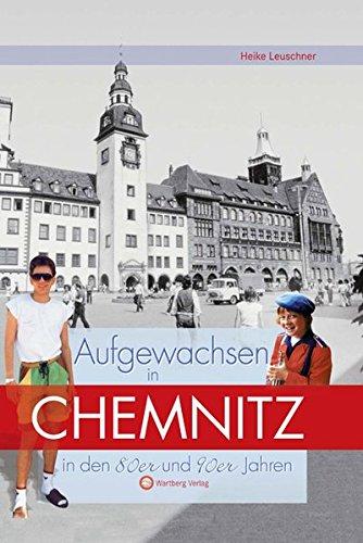 Aufgewachsen in Chemnitz in den 80er & 90er Jahren