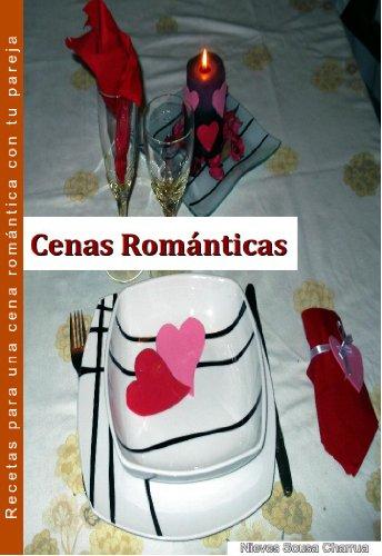 10 recetas para una cena romántica de San Valentín (Spanish Edition) by [Charrua
