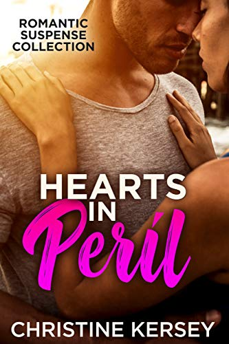 Hearts in Peril: Romantic Suspense Collection by [Kersey, Christine]