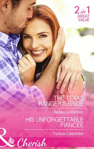 book cover of The Texas Ranger\'s Bride / His Unforgettable Fiancee