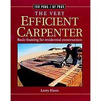 Very Efficient Carpenter: Basic Framing for Residential Construction/FPBP