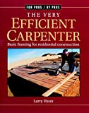 img - for The Very Efficient Carpenter: Basic Framing for Residential Construction (For Pros/By Pros) book / textbook / text book