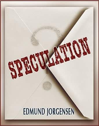 Download Speculation By Edmund Jorgensen