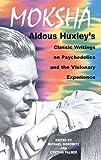Moksha, Aldous Huxley, 0892817585