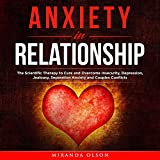 Anxiety in Relationship: The Scientific Therapy to