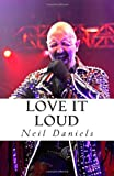 Love It Loud, Neil Daniels, 1492994405