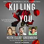 Killing for You: A Brave Soldier, a Beautiful Dancer, and a Shocking Double Murder | Keith Elliot Greenberg
