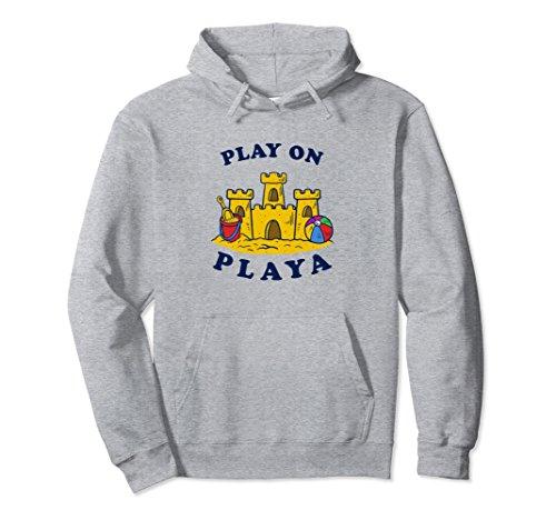 Unisex Summer Sea Beach Funny Slogan Quote Hoodie Play On Playa Medium Heather - Playa Funny Quotes