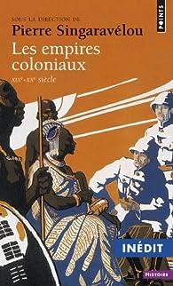 Les empires coloniaux par Pierre Singaravélou
