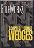 The Golfworks: Learn All About Wedges offers