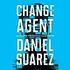 Change Agent: A Novel Audiobook by Daniel Suarez Narrated by Jeff Gurner