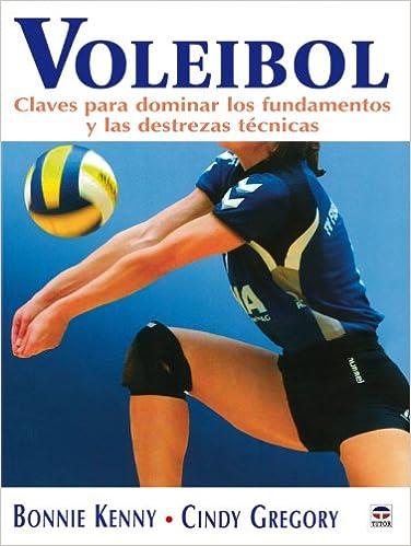 Book's Cover of VOLEIBOL. CLAVES PARA DOMINAR LOS FUNDAMENTOS Y LAS DESTREZAS TÉCNICAS (Voleibol (tutor)) (Español) Tapa blanda – 20 mayo 2008
