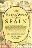 img - for The Foods and Wines of Spain by Penelope Casas (1982-10-12) book / textbook / text book