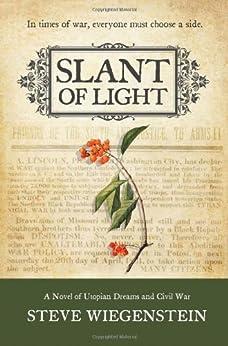 Slant of Light: A Novel of Utopian Dreams and Civil War (The Daybreak Series) by [Wiegenstein, Steve]