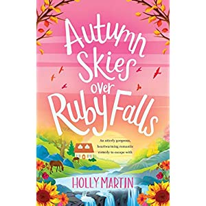 Autumn Skies over Ruby Falls: An utterly gorgeous, heartwarming romantic comedy to escape withPaperback – 17 Aug. 2020