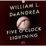 Five O'Clock Lightning: A Novel About Baseball, Politics, and Murder | William L. DeAndrea