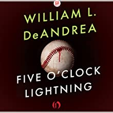 Five O'Clock Lightning: A Novel About Baseball, Politics, and Murder Audiobook by William L. DeAndrea Narrated by Mark Delgado