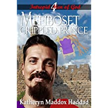 Mefiboset: Crippled Prince (Intrepid Men of God Book 4)