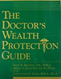 The Doctor's Wealth Protection Guide, Mandell, David B. and Jarvis, Christopher R., 1890415111