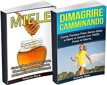 perdere peso velocemente con miele e cannella