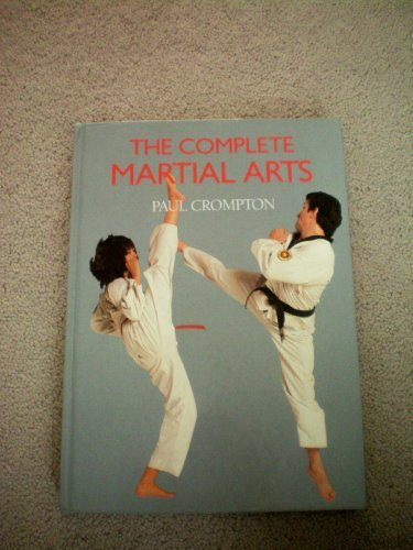 The Complete Martial Arts by Paul H. Crompton (1989-09-20)