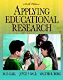 img - for Applying Educational Research (with MyEducationLab) (6th Edition) book / textbook / text book