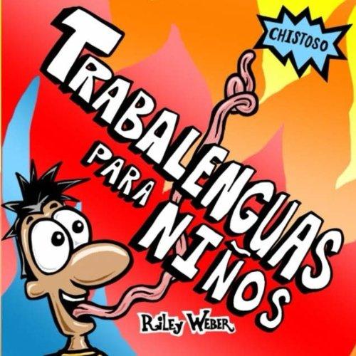 Trabalenguas Para Niños (Spanish Edition): Riley Weber ...