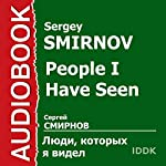 People I Have Seen [Russian Edition] | Sergey Smirnov